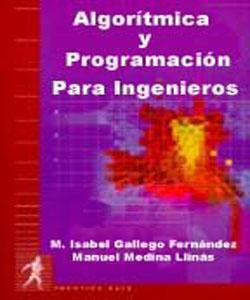 Algorítmica y Programación para Ingenieros por Fernández y Llinás