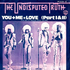 The Undisputed Truth - You + Me = Love Part I / Part II