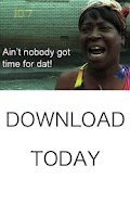 Screenshot of Aint nobody got time for that