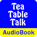 Tea-Table Talk (Audio Book) icon