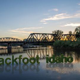 Blackfoot, Idaho Bridge by Kyler Michaelson - Typography Captioned Photos ( idaho, michaelson, kyler, sunset, caption, bridge, typography, blackfoot )