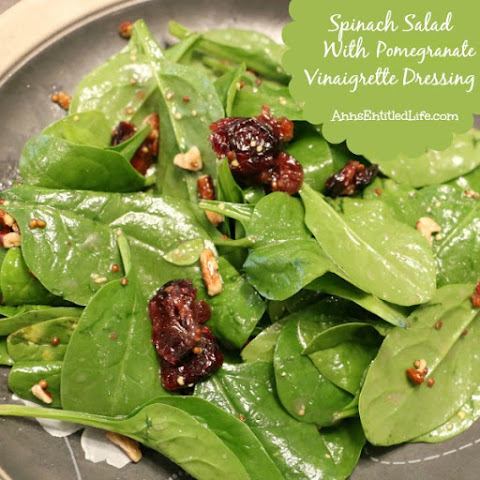 Spinach Salad with Pomegranate Vinaigrette Dressing