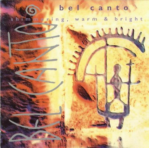 Bel Canto - Shimmering, Warm And Bright
