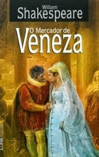 O Mercado de Veneza, por William Shakespeare
