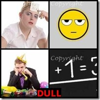 DULL- 4 Pics 1 Word Answers 3 Letters