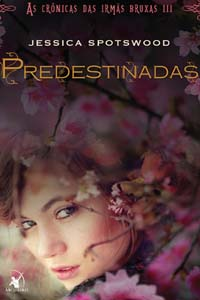 Predestinadas, por Jessica Spotswood
