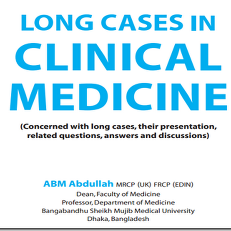 Long Case in Clinical Medicine by Prof ABM Abdullah
