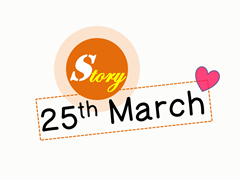 story 25 march
