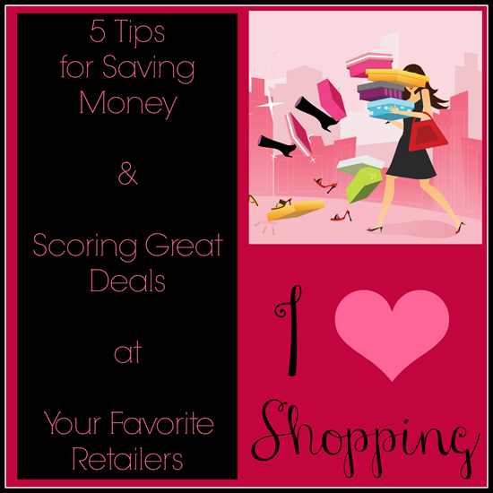 5 Tips for Saving Money & Scoring Great Deals at Your Favorite Retailers | NewMamaDiaries.blogspot.com