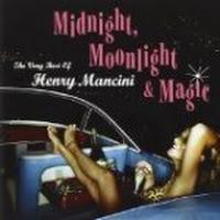 Midnight, Moonlight & Magic: The Very Best of Henry Mancini