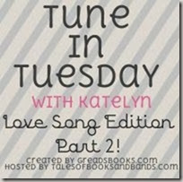 tune-in-tuesday-love-song-edition-part-2