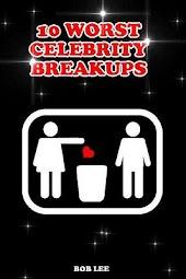 10 Worst Celebrity Breakups