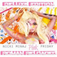 Pink Friday: Roman Reloaded Deluxe Edition