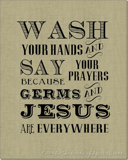 photo relating to Wash Your Hands and Say Your Prayers Printable named Jesus and Microbes (and turkeys and avoidance) Upon the Banking companies