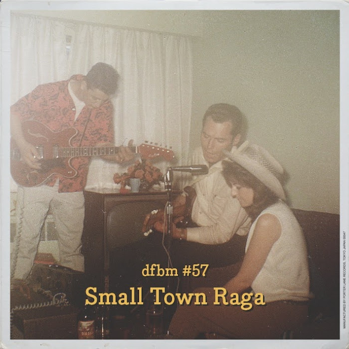 Mixtape #57 – Small Town Raga