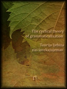 The cyclical theory of grammaticalisation Cover