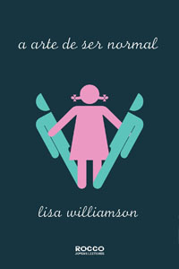 A Arte de Ser Normal, por Lisa Williamson