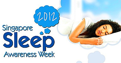 SINGAPORE SLEEP SOCIETY SLEEP AWARENESS WEEK 2012 FOR WORLD SLEEP DAY SLEEP AN HOUR MORE MOVMENT SWEET DREAMS