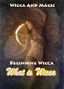 Wicca e Magia Beginning Wicca O que é Wicca