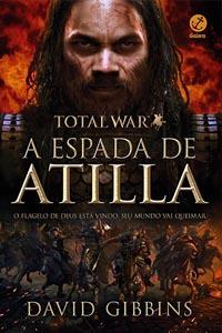 Total War II: A Espada de Átila, por David Gibbins