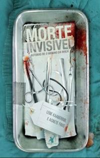 Morte Invisível, por Lene Kaaberbøl