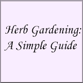 Herb Gardening: A Simple Guide