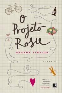 O Projeto Rosie, por Graeme Simsion