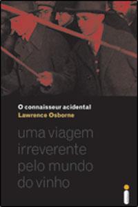 O Connaisseur Acidental, por Lawrence Osborne