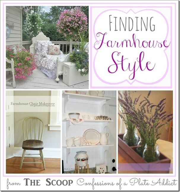 CONFESSIONS OF A PLATE ADDICT Finding Farmhouse Style
