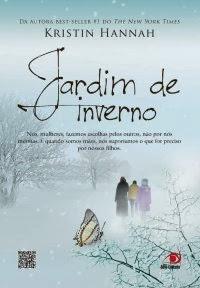 Jardim de Inverno, por Kristin Hannah
