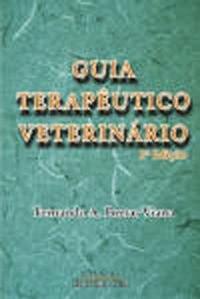 Guia Terapêutico Veterinário, por Fernando A. Bretas Viana