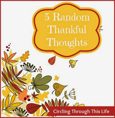 Five Random Thankful Thoughts