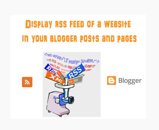 display-website-rss-feed-in-blogger-posts-pages-using-feed2js