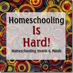 Just because it's hard doesn't mean you are doing it wrong.  Many worthwhile things are hard.  Homeschooling Hearts & Minds