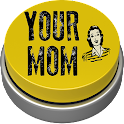 Your Mom Button