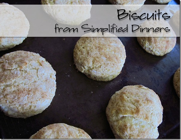 Simplified Dinners Biscuits