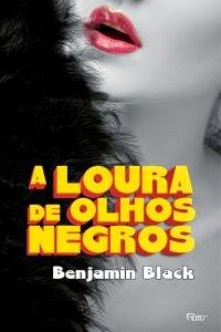 A Loura de Olhos Negros, por Benjamin Black