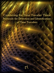 Countering the Time Traveler Threat - Protocols for Detection and Identification of Time Travelers Covers