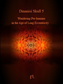 Dmanisi Skull 5 - Wandering Pre-humans in the Age of Long Eccentricity Cover