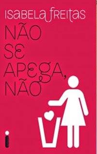 Não Se Apega, Não, por Isabela Freitas