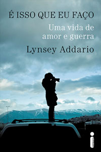 É Isso O Que Eu Faço, por Lynsey Addario