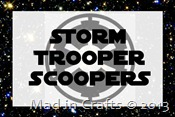 storm trooper scoopers