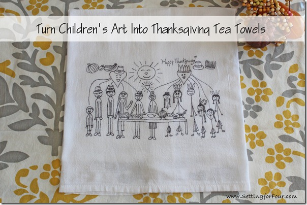 Learn How To Turn Kids Art Into Thanksgiving Tea Towels using your kid's art! Fun way to decorate your kitchen. DIY tutorial and supply info included. Great gift idea!