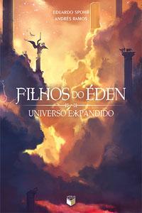 Filhos do Éden: Universo Expandido, por Eduardo Spohr