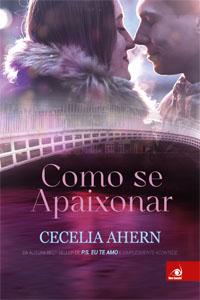 Como se Apaixonar, por Cecelia Ahern