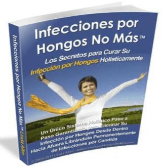 INFECCIONES POR HONGOS NO MÁS [ Libro Guía ] – Único Sistema Holístico para Curar su Infección por Hongos en Forma Natural