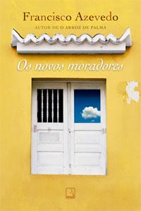 Os Novos Moradores, por Francisco Azevedo