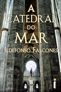 A Catedral do Mar, por Ildefonso Falcones