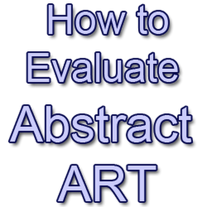 How to Evaluate Abstract Art