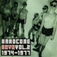 Hardcore Devo, Vol. 2: 1974-1977